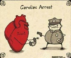 """Cardiac Arrest. Paramedic humor. """"Isn't it funny how I get a call this morning """"I'm going to see my cardiologist"""" OH OK When you get to the doctor Call me I would luv luv luv to talk to someone who has Common Sense!!! Booba"""