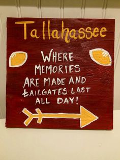 """Tallahassee.  """"Where memories are made and tailgates last all day."""" via Etsy. #FSU #Noles"""