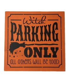 Take a look at this Orange 'Witch Parking' Box Sign today!