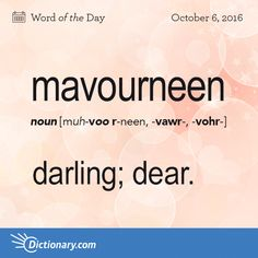 Dictionary.com's Word of the Day - mavourneen - Irish English. darling