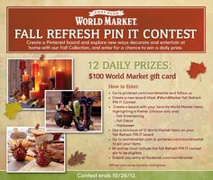 #WorldMarket's Fall Refresh PIN IT Contest. Create a fall inspired Pinterest board for a chance to win. Click here for details on how to enter.