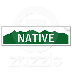 Colorado Native Bumper Sticker from Zazzle.com