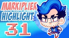 Markiplier Highlights #31