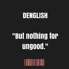 """Nichts für ungut."" English: ""No harm meant."" #denglish #sprüche #spass  #funny #toptags #joke @top.tags #epic #lol #crazy #fun #instafun #humor #cash #jokes #wacky #hilarious #photooftheday #laughing #joking #friends #instagood #laugh #haha #lmao #lmfao #instahappy #20likes #money #smile #amazing"