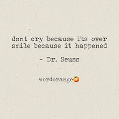 Words that are Sweet, Juicy & good for you. Dont Cry, Smile Because, Crying, Poetry, Shit Happens, Words, Sweet, Quotes, Quotations
