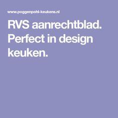 RVS aanrechtblad. Perfect in design keuken.