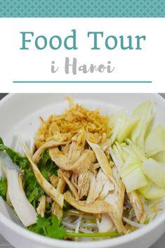 Food Tour i Hanoi. Gennem gaderne i den gamle bydel for at smage bl.a. pho kho, banh goi og banh xeo.