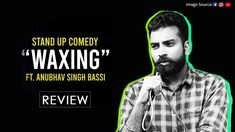 Turn the horrible memory of waxing into a hilarious one. By watching Anubhav Singh Bassi's latest stand up, titled Waxing. Stand Up Comedy, Laugh Out Loud, Laughter, Wax, Hilarious, Memories, Humor, Live, Memoirs
