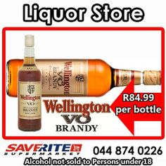 Saverite Supermarket Liquor store still has stock of Wellington VO Brandy selling at only R84.99 a bottle. Kick off your shoes and lay back and relax while watching your choice of sport this weekend with extra special prices from our store. Alcohol not sold to persons under the age of 18. #supermarket #liquorspecials Special Of The Day, Liquor Store, Vodka Bottle, Alcohol, York Street, Make It Yourself, Count, Relax, Draw