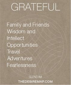 What I am most grateful for. DanielleLaPorte.com/thedesiremap