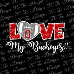 Love My Ohio State Buckeyes - College Football SVG File - Vector Design Download - Cut File by TCTeeDesigns on Etsy