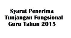 INI DIA SYARAT PENERIMA TUNJANGAN FUNGSIONAL 2015 - Kuambil.com