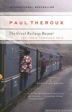 "The Great Railway Bazaar by Paul Theroux. I like Paul Theroux (a lot) in spite of (or maybe because of) quotes like this: ""I always found myself in the company of Australians, who were like a reminder that I'd touched bottom.""  ― Paul Theroux, The Great Railway Bazaar"