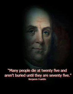 ~ Benjamin Franklin