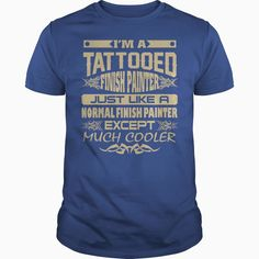 TATTOOED FINISH PAINTER T-SHIRTS, Order HERE ==> https://www.sunfrog.com/Funny/TATTOOED-FINISH-PAINTER-T-SHIRTS-Guys-Royal-Blue.html?6789, Please tag & share with your friends who would love it , #christmasgifts #renegadelife #jeepsafari