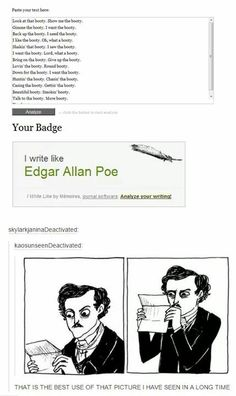 I like Edgar Allen Poe except for when we have to do it for school work and do questions. :///////