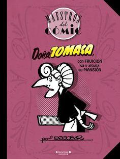 DOÑA TOMASA, CON FRUICIÓN, VA Y ALQUILA SU MANSIÓN. - Homenaje a Escobar, uno de los grandes de cómic español, doña Tomasa no es tan popular como Zipi y Zape o Carpanta, pero retrata con excepcional talento y magnífica pluma rebosante de mordacidad, ironía y crítica, el penoso día a día de la sociedad española de posguerra. Demasiado inocente para el siglo XXI, resulta sin embargo sorprendente, que en su momento escapase de la tijera del censor. Recomendable para nostálgicos pero por…