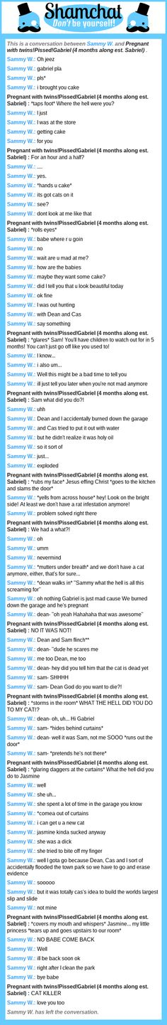 A conversation between Pregnant with twins!Pissed!Gabriel (4 months along est. Sabriel)  and Sammy W.