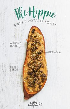 The Hippie Sweet Potato Toast with almond butter, granola and hemp seeds