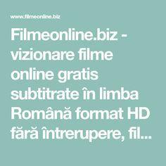 Filmeonline Biz Vizionare Filme Online Gratis Subtitrate în Limba Română Format Hd Fără întrerupere Filme Online De Free Movies Online Movies Online Online