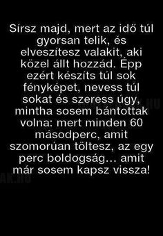 Image about magyar in True words🖋 by Rozetta King Words Quotes, Life Quotes, Good Sentences, True Words, True Love, Find Image, Einstein, Quotations, Crying