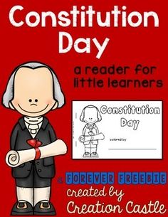 Constitution Day  Constitution Day is celebrated on September 17th.  ****Error on calendar page corrected****  Use this printable reader to remind your students about the writing and contents of our Constitution. This is a simple reader meant for a kindergarten or 1st grade student.