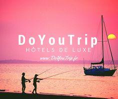 DoYouTrip.fr, hôtels de luxe & destinations de charme