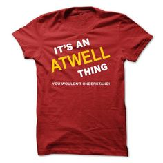 ITS AN ATWELL THING T-SHIRTS, HOODIES (19$ ==►►Click To Shopping Now) #its #an #atwell #thing #Sunfrog #SunfrogTshirts #Sunfrogshirts #shirts #tshirt #hoodie #sweatshirt #fashion #style