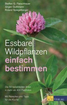 Essbare Wildpflanzen einfach bestimmen - Fleischhauer, Steffen G.; Guthmann, Jürgen; Spiegelberger, Roland