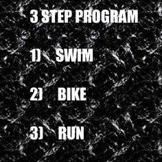 Fun Triathlon Motivation:  why 12 steps when be faster with 3