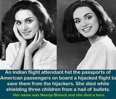Neerja Bhanot AC was a flight attendant for Pan Am, based in Mumbai, India, who was murdered on 5 Sept 1986. https://en.wikipedia.org/wiki/Neerja_Bhanot https://en.wikipedia.org/wiki/Neerja_Bhanot_%28film%29 https://www.facebook.com/The-Neerja-Bhanot-Page-109643142413675/timeline/