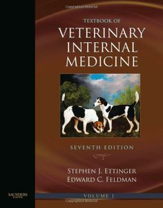 Textbook of veterinary internal medicine : diseases of the dog and the cat / [edited by] Stephen J. Ettinger, Edward C. Feldman. Elsevier Saunders, cop. 2010