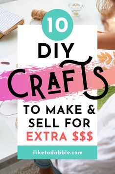 10 crafts you can diy make and sell for extra money and sell online like on sites like etsy or instagram