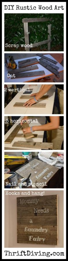 """Learn how to use rustic wood to create DIY wall art, with a stencil on top! This one was created for a laundry room, """"Mommy Needs a Laundry Fairy"""" :)"""