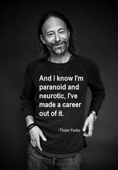 thom yorke quotes -he is one of my favorite people ever, so smart, honest, and creative