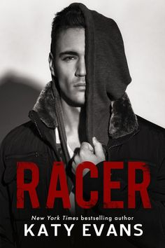 Racer by Katy Evans | Real, #7 | Release Date August 7th, 2017 | Genres: Contemporary Romance, Erotic Romance