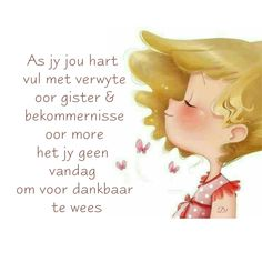 Favorite Quotes, Best Quotes, Nice Quotes, Afrikaanse Quotes, Goeie More, Grateful Heart, Wisdom Quotes, Inspirational Quotes, Motivational