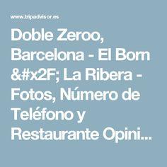 Doble Zeroo, Barcelona - El Born / La Ribera - Fotos, Número de Teléfono y Restaurante Opiniones - TripAdvisor