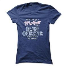 This girl is a mother and a Crane Operator  T Shirt, Hoodie, Sweatshirts - t shirt maker #teeshirt #fashion