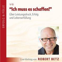 Robert Betz: Ich muss es schaffen