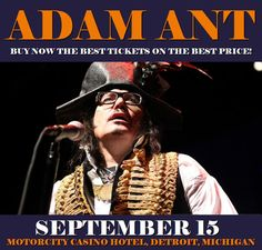Adam Ant in Detroit at Motorcity Casino Hotel on September 15. More about this event here https://www.facebook.com/events/1825899627727815/