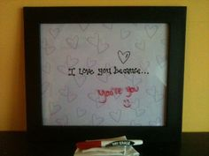 """""""I love you because"""" dry erase board."""
