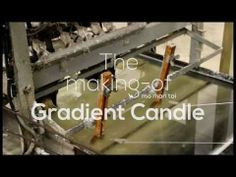 """The making of """"mo man tai Gradient Candle"""""""