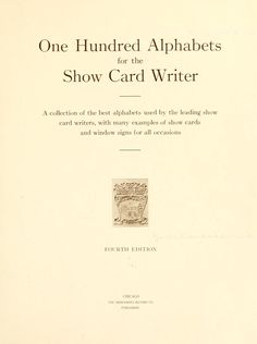 One hundred alphabets for the show card writer; a collection of the best alphabets used by the leading show card writers, with many examples of show cards and window signs for all occasions