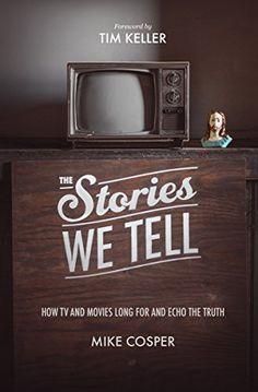 The Stories We Tell (Cultural Renewal) by Timothy J. Keller, Collin Hansen, Tim Mike Cosper http://www.amazon.co.uk/dp/1433537087/ref=cm_sw_r_pi_dp_kIvGvb0W5JMZJ
