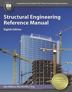 Structural Engineering Reference Manual, 8th Edition by Alan Williams PhD