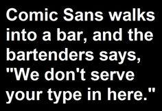 Comic Sans Font Joke via http://pete.com