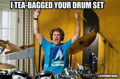 Ya well my drum sets a guy so your basically gay~ i love this movie!