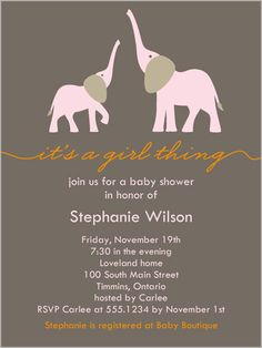 """Like the """"It's a girl thing"""" and the modern colors. Would not want elephants on my baby shower invitation....then everyone would just buy me safari stuff. :/"""