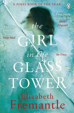 Buy The Girl in the Glass Tower by Elizabeth Fremantle at Mighty Ape NZ. Arbella Stuart is confined behind the towering windows of Hardwick Hall. Niece to Mary, Queen of Scots, and presumed successor to Elizabeth I, she is . Motivational Books, Inspirational Books, Good Books, Books To Read, My Books, Award Winning Books, Historical Fiction, Losing Her, Love Book
